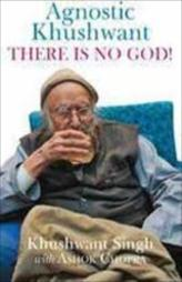 Agnostic Khushwant : There Is No God!