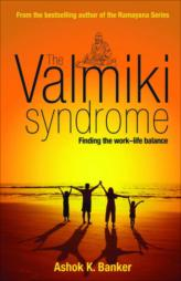 The Valmiki Syndrome : Finding The Work–Life Balance