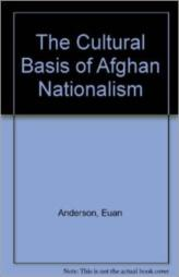 The Cultural Basis Of Afghan Nationalism