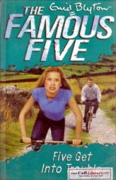 The Famous Five -Five get into trouble