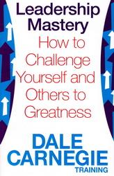 Leadership Mastery - How To Challenge Yourself And Others To Greatness