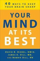 Your Mind At Its Best - 40 Ways To Keep Your Brain Sharp