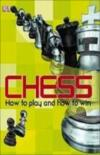 Chess : How To Play And How To Win