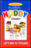 Noddy 3 in 1 - Let'S Ride To Toyland